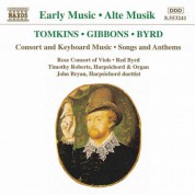 Tomkins / Gibbons / Byrd: Consort and Keyboard Music - CD
