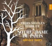 Olivier Latry: 3 Siècles d'Orgue à Notre-Dame de Paris - CD