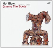 Mo' Blow: Gimme The Boots - CD