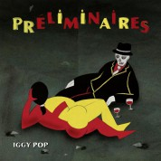 Iggy Pop: Preliminaires - CD