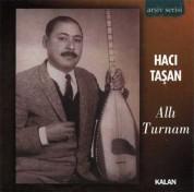 Hacı Taşan: Allı Turnam - CD