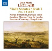Adrian Butterfield, Laurence Cummings, Jonathan Manson: Leclair: Violin Sonatas, Op. 2, Nos. 1-5, 8 - CD