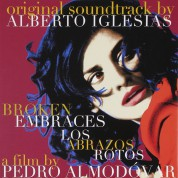 Alberto Iglesias: Los Abrazos Rotos (Soundtrack) - CD