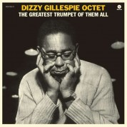 Dizzy Gillespie: The Greatest Trumpet of Them All - Plak