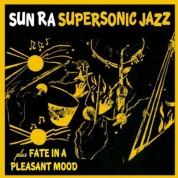 Sun Ra: Super Sonic Jazz  + Fate In A Pleasant Mood + 2 Bonus Tracks - CD