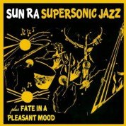 Sun Ra: Super Sonic Jazz  + Fate In A Pleasant Mood + 2 Bonus Tracks - CD