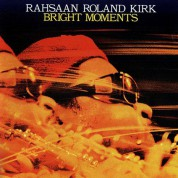 Rahsaan Roland Kirk: Bright Moments - Plak