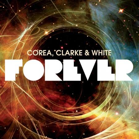 Chick Corea, Stanley Clarke: Forever - CD