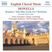 Howells: Requiem / Take Him, Earth, for Cherishing - CD