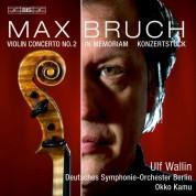 Ulf Wallin, Deutsches Symphonie-Orchester Berlin, Okko Kamu: Bruch: Violin and Orchestra - SACD