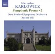 Antoni Wit: Karlowicz, M.: Symphonic Poems, Vol. 2  - Powracajace Fale / Smutna Opowiesc / Odwieczne Piesni - CD