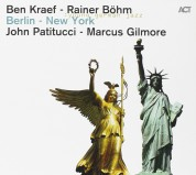 Ben Kraef, Rainer Böhm: Berlin - New York - CD