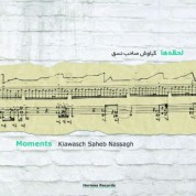 Kiawasch Saheb Nassagh: Moments - CD