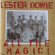 Lester Bowie: All The Magic! - CD