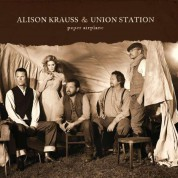 Alison Krauss, Union Station: Paper Airplane - Plak