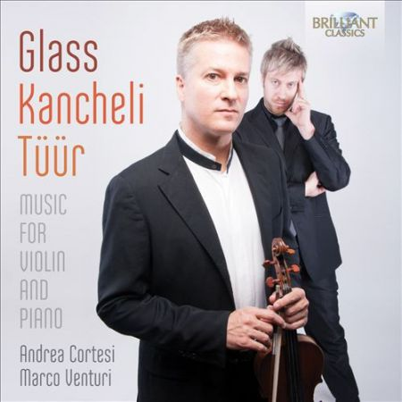 Andrea Cortesi, Marco Venturi: Glass, Kancheli, Tuur: Music for Violin and Piano - CD