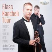 Andrea Cortesi, Marco Venturi: Glass, Kancheli, Tuur: Music for Violin and Piano - CD
