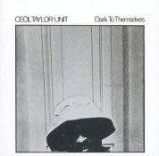 Cecil Taylor: Dark To Themselves - CD
