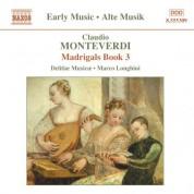 Delitiae Musicae: Monteverdi, C.: Madrigals, Book 3 (Il Terzo Libro De' Madrigali, 1592) - CD