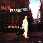 Glenn Ferris: Refugees - CD