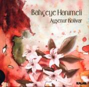 Ayşenur Kolivar: Bahçeye Hanımeli - CD
