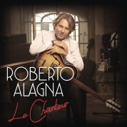 Roberto Alagna: Le Chanteur - CD