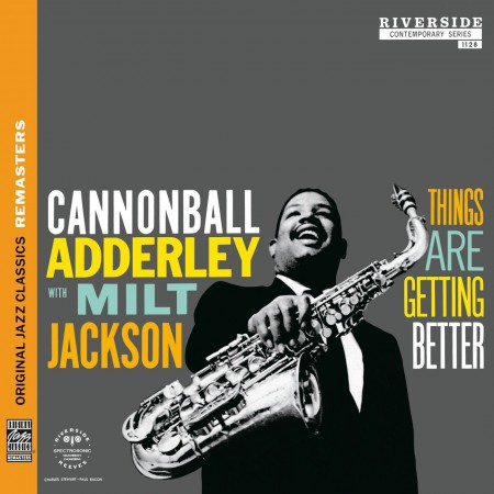 Cannonball Adderley, Milt Jackson: Things Are Getting Better (Original Jazz Classics Remasters) - CD