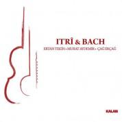 Ertan Tekin, Murat Aydemir, Çağ Erçağ: Itri & Bach - CD