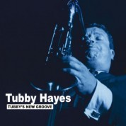 Tubby Hayes: Tubby's New Groove - Plak