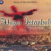 Eyüp Hamiş, Hüseyin Bitmez, Hasan Esen: Huzur İstanbul - Music Of Dervishes - CD