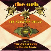 The Orb, Lee 'Scratch' Perry: Present The Orbsever In The Star House - CD