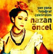 Nazan Öncel: Yan Yana Fotoğraf Çektirelim - CD