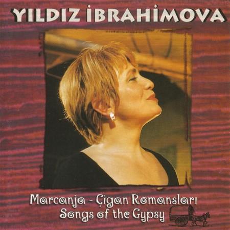 Yıldız İbrahimova: Marcanja - Çigan Romansları - CD