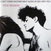 Steve Weisberg: I Can't Stand Another Night Alone (In Bed With You) - CD