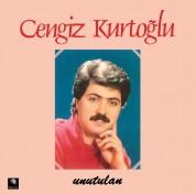 Cengiz Kurtoğlu: Unutulan - Plak
