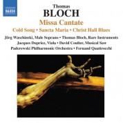 Thomas Bloch: Bloch: Missa Cantate - CD