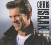 Chris Isaak: First Comes The Night - CD