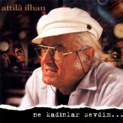 Attila İlhan: Ne Kadınlar Sevdim - CD