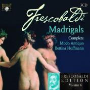 Modo Antiquo, Bettina Hoffmann: Frescobaldi Edition Vol. 6 - Madrigals, Book 1 - CD