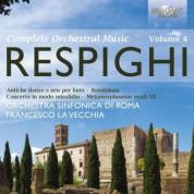 Orchestra Sinfonia di Roma, Francesco La Vecchia: Respighi: Complete Orchestral Music Vol. 4 - CD