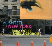 Isabelle Georges, Sirba Octet: From The Shtelt To New York - CD