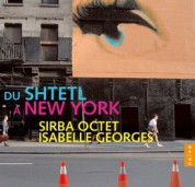 Isabelle Georges, Sirba Octet: From The Shtetl To New York - CD