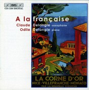 Claude Delangle, Odile Delangle: A la française - Music for saxophone and piano - CD