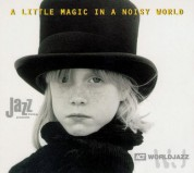 Çeşitli Sanatçılar: A Little Magic In A Noisy World - The Ultimate Act World Jazz Anthology Vol. I - CD