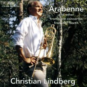 Christian Lindberg, Tapiola Sinfonietta, Jean-Jacques Kantorow, Lahti Symphony Orchestra, Osmo Vänskä: Nordic Trombone Concertos - CD