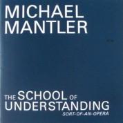 Michael Mantler: School of Understanding (Sort-of-an-Opera) - CD