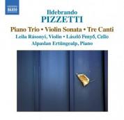 Leila Rasonyi: Pizzetti: Piano Trio - Violin Sonata - 3 Canti - CD