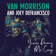 Van Morrison, Joey De Francesco: You're Driving Me Crazy - Plak