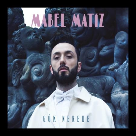 Mabel Matiz: Gök Nerede - CD