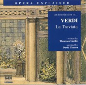 Opera Explained: Verdi - La Traviata - CD